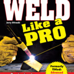 [PDF] [EPUB] Weld Like a Pro: Beginning to Advanced Techniques Download