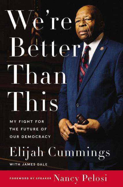 [PDF] [EPUB] We're Better Than This Download by Elijah Cummings