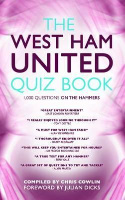 [PDF] [EPUB] West Ham United Quiz Book, The: 1,000 Questions On The Hammers Download by Chris Cowlin