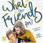 [PDF] [EPUB] What Are Friends For?: A Friends to Lovers Romance Download