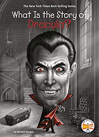 [PDF] [EPUB] What Is the Story of Dracula? (What Is the Story Of?) Download by Michael Burgan