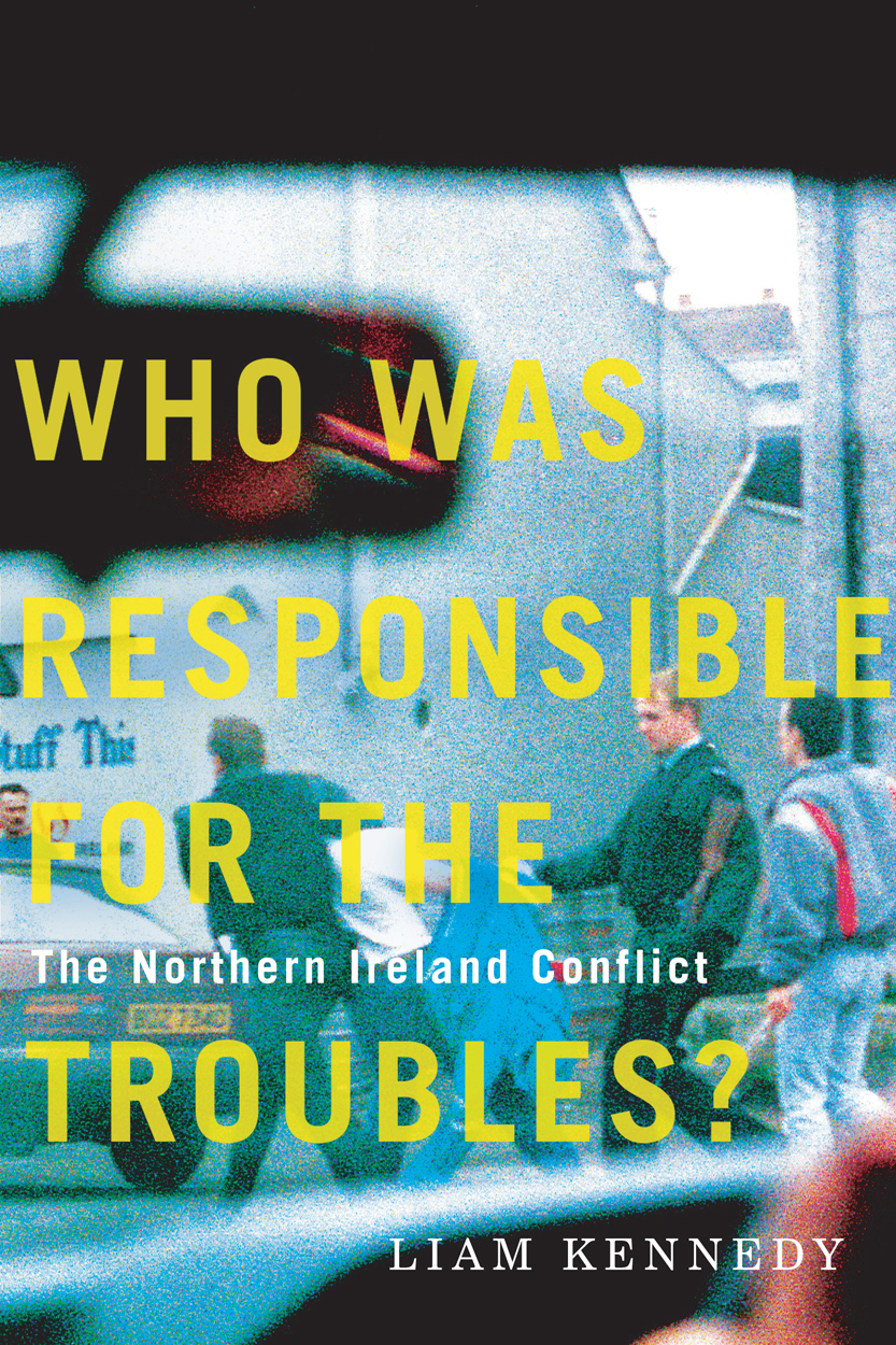 [PDF] [EPUB] Who Was Responsible for the Troubles?: The Northern Ireland Conflict Download by Liam Kennedy