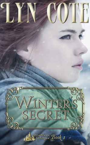 [PDF] [EPUB] Winter's Secret (Northern Intrigue, #1) Download by Lyn Cote