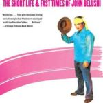 [PDF] [EPUB] Wired: The Short Life and Fast Times of John Belushi Download