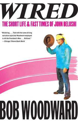 [PDF] [EPUB] Wired: The Short Life and Fast Times of John Belushi Download by Bob Woodward