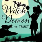 [PDF] [EPUB] Witch Demon to Trust (Wavily Witches Book 4) Download