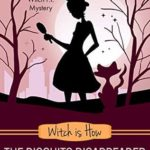 [PDF] [EPUB] Witch Is How The Biscuits Disappeared (A Witch P.I. Mystery, #31) Download