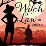 [PDF] [EPUB] Witch Law to Break (Wavily Witches Book 3) Download