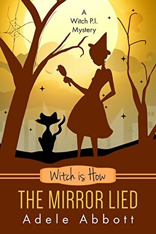 [PDF] [EPUB] Witch is How The Mirror Lied (A Witch P.I. Mystery, #27) Download by Adele Abbott