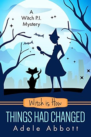 [PDF] [EPUB] Witch is How Things Had Changed (A Witch P.I. Mystery, #25) Download by Adele Abbott