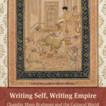 [PDF] [EPUB] Writing Self, Writing Empire: Chandar Bhan Brahman and the Cultural World of the Indo-Persian State Secretary Download