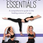 [PDF] [EPUB] Yoga Practice Essentials: A comprehensive guide to the healing science of yoga Download