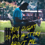 [PDF] [EPUB] You Ought to Do a Story About Me: Addiction, an Unlikely Friendship, and the Endless Quest for Redemption Download