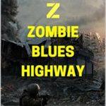 [PDF] [EPUB] Zombie Blues Highway (Battlefield Z, #4) Download