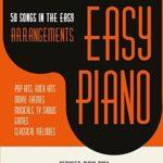 [PDF] [EPUB] 50 Songs In The Easy Arrangements: Easy Piano – Piano Book – Piano Music – Piano Books – Piano Sheet Music – Keyboard Piano Book – Music Piano – Sheet Book – Adult Piano – The Piano Book – Piano Download