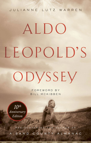 [PDF] [EPUB] Aldo Leopold's Odyssey, Tenth Anniversary Edition: Rediscovering the Author of A Sand County Almanac Download by Julianne Lutz Newton
