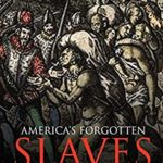 [PDF] [EPUB] America's Forgotten Slaves: The History of Native American Slavery in the New World and the United States Download