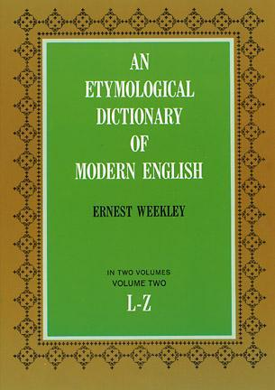 [PDF] [EPUB] An Etymological Dictionary of Modern English, Vol. 2 Download by Ernest Weekley