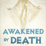 [PDF] [EPUB] Awakened by Death: Life-Giving Lessons from the Mystics Download