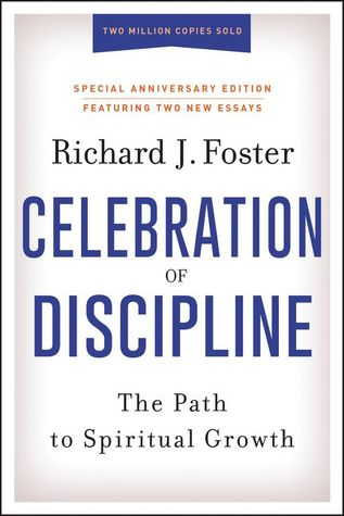 [PDF] [EPUB] Celebration of Discipline, Special Anniversary Edition: The Path to Spiritual Growth Download by Richard J. Foster