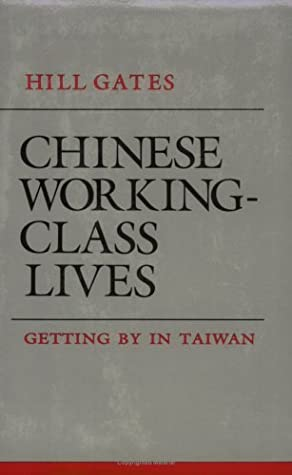 [PDF] [EPUB] Chinese Working Class Lives: Getting By In Taiwan Download by Hill Gates