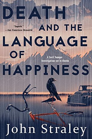 [PDF] [EPUB] Death and the Language of Happiness (A Cecil Younger Investigation) Download by John Straley