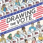 [PDF] [EPUB] Drawing the Vote: An Illustrated Guide to Voting in America Download