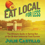 [PDF] [EPUB] Eat Local for Less: The Ultimate Guide to Opting Out of Our Broken Industrial Food System Download