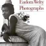 [PDF] [EPUB] Eudora Welty: Photographs Download