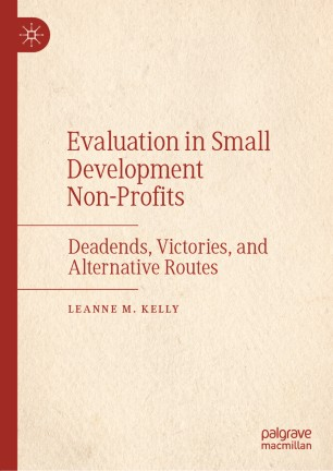 [PDF] [EPUB] Evaluation in small development non-profits: Deadends, victories, and alternative routes Download by Leanne M. Kelly