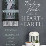 [PDF] [EPUB] Finding Home Within the Heart of the Earth: Creating a Harmonious Space with the Energy of the Earth Download