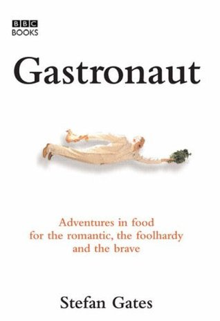 [PDF] [EPUB] Gastronaut Download by Stefan Gates