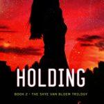 [PDF] [EPUB] Holding (The Skye Van Bloem Trilogy, #2) Download