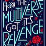 [PDF] [EPUB] How the Multiverse Got Its Revenge (The Thorne Chronicles, #2) Download