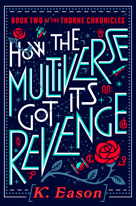 [PDF] [EPUB] How the Multiverse Got Its Revenge (The Thorne Chronicles, #2) Download by K. Eason