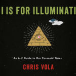[PDF] [EPUB] I is for Illuminati: An A-Z Guide to Our Paranoid Times Download