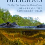 [PDF] [EPUB] Juicy and Delicious: The Play That Inspired the Motion Picture  Beasts of the Southern Wild  Download