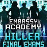 [PDF] [EPUB] Killer Final Exams (Embassy Academy #3) Download
