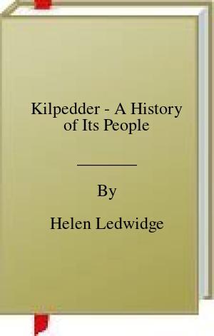 [PDF] [EPUB] Kilpedder - A History of Its People Download by Helen Ledwidge