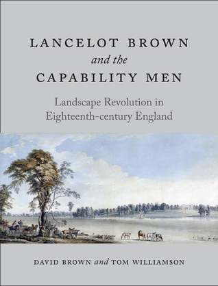 [PDF] [EPUB] Lancelot Brown and the Capability Men: Landscape Revolution in Eighteenth-century England Download by David Brown