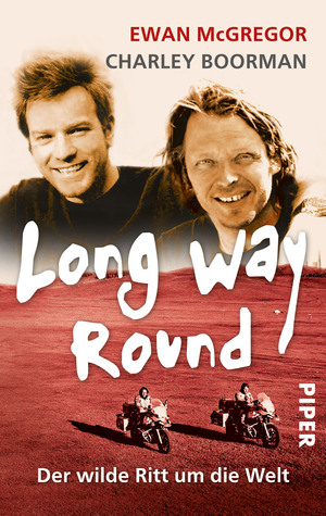 [PDF] [EPUB] Long Way Round: Der wilde Ritt um die Welt Download by Ewan McGregor
