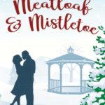 [PDF] [EPUB] Meatloaf and Mistletoe: A Bells Pass Novel Download