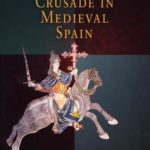 [PDF] [EPUB] Reconquest and Crusade in Medieval Spain Download