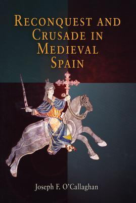 [PDF] [EPUB] Reconquest and Crusade in Medieval Spain Download by Joseph F. O'Callaghan