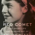 [PDF] [EPUB] Red Comet: The Short Life and Blazing Art of Sylvia Plath Download