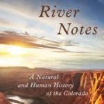 [PDF] [EPUB] River Notes: A Natural and Human History of the Colorado Download