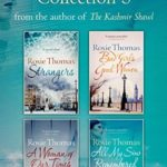 [PDF] [EPUB] Rosie Thomas 4-Book Collection: Strangers, Bad Girls Good Women, A Woman of Our Times, All My Sins Remembered Download