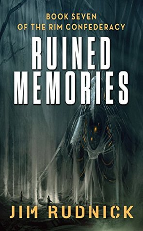 [PDF] [EPUB] Ruined Memories (The Rim Confederacy #7) Download by Jim Rudnick