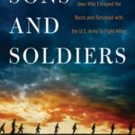 [PDF] [EPUB] Sons and Soldiers: The Untold Story of the Jews Who Escaped the Nazis and Returned with the U.S. Army to Fight Hitler Download