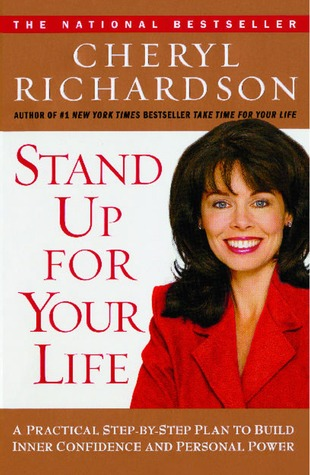 [PDF] [EPUB] Stand Up For Your Life: A Practical Step-by-Step Plan to Build Inner Confidence and Personal Power Download by Cheryl Richardson